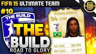 Fifa 15 - The Build - Road To Glory - Ep.10 - Ronaldinho!!! - Fifa 15 Ultimate Team