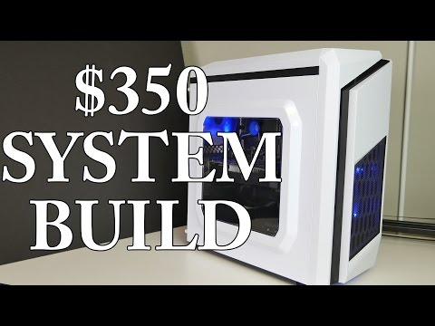 The Best PC You Can Build - $350