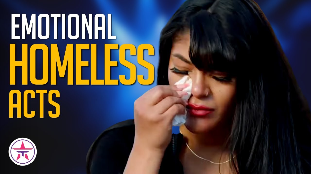 7 Homeless Acts With The Most EMOTIONAL Auditions Ever!