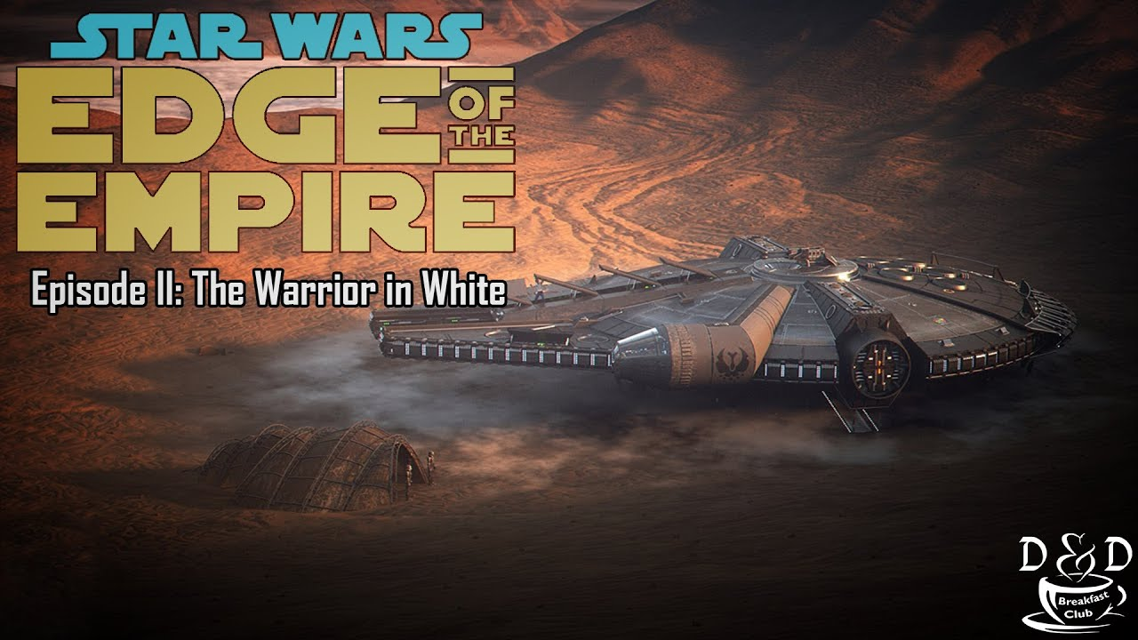 Star Wars: Edge of the Empire - Episode II - The Warrior in White
