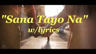 """SANA TAYO NA"" (Lyrics)By: Darren Espanto & Jayda"