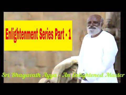 Sri Bagavath Ayya - An Enlightened Master, speaks on Enlightenment, Self Realization