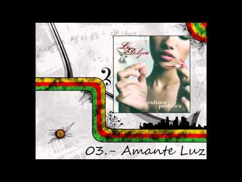 03-Amante Luz  - Cultura Profetica - La Dulzura By MaIkYxXx100 HD