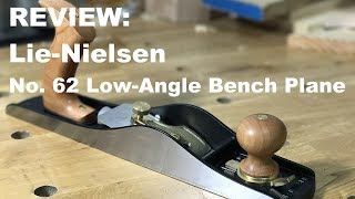 Review of Lie-Nielsen No. 62 Low-Angle Bench Plane