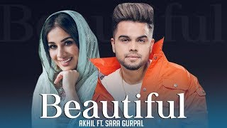Beautiful | Akhil | Sara Gurpal | New Punjabi Song | Punjabi Song 2019 | Punjabi Music | Gabruu