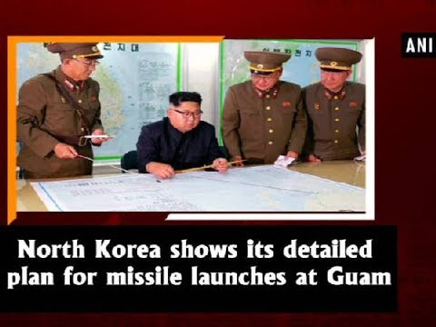 North Korea shows its detailed plan for missile launches at Guam - ANI News