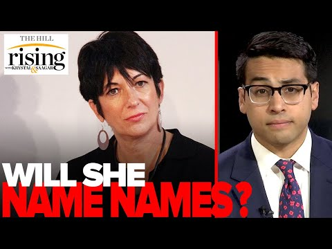 Saagar Enjeti: Ghislaine Maxwell's friends predict she will 'SELL OUT' Bill Clinton, powerful people