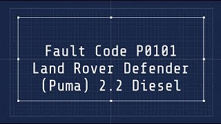 P0101 - Land Rover Defender Puma 2.2 Fault code