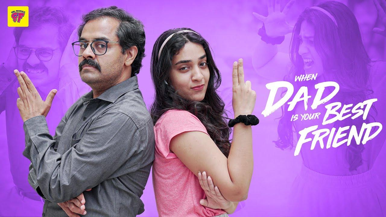 When Dad is your Best Friend | Girl Formula | Chai Bisket