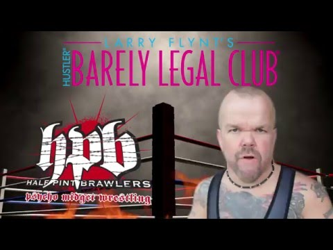 Larry Flynt's Barely Legal Club Presents Midget Wrestling March 18th from YouTube · Duration:  31 seconds
