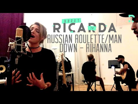 COVER SINGING: Russian Roulette + Man Down (Rihanna)