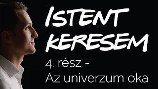 Az univerzum oka | Istent keresem #4