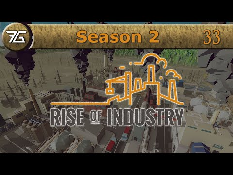 Rise of Industry | Season 2 : Ep 33 Base Game Finale |