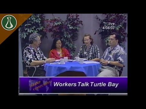 Island Connections: Workers Talk Turtle Bay