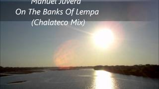 Manuel Juvera - On The Banks Of Lempa (Chalateco Mix) [Full HD]