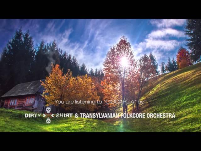 Dirty Shirt & Transylvanian Folkcore Orchestra - Ciocarlia
