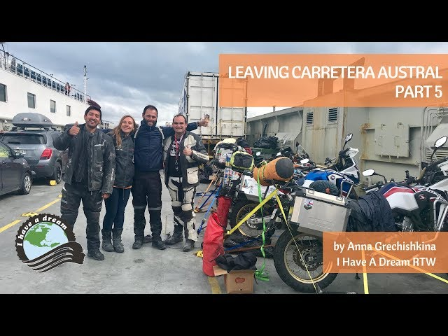 LEAVING CARRETERA AUSTRAL, CHILE, 2019. PART V