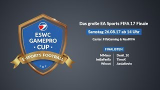 FIFA 17 - ESWC GAMEPRO CUP FINALE ⚽