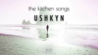 the kitchen songs - Ushkyn (audio)