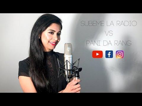 Súbeme la Radio & Pani da Rang Mashup  Enrique Iglesias ft Descemer Bueno, Zion & Lennox