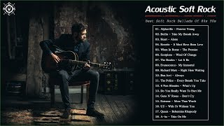 Acoustic Soft Rock | Best Soft Rock Ballads Of 80's 90's
