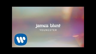 James Blunt - Youngster [Official Lyric Video] YouTube Videos