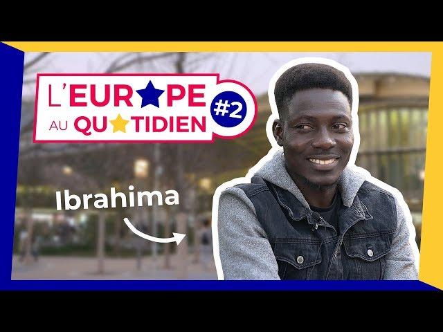 IBRAHIMA, ÉTUDIANT ET DEMANDEUR D'ASILE - L'EUROPE AU QUOTIDIEN #2