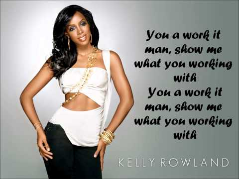 Kelly Rowland - Work It Man (Ft. Lil Playy) Lyrics
