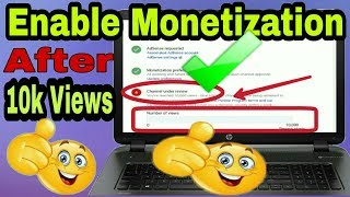 How to enable monetization after 10000 views.Monetized YouTube channel after 10k views.