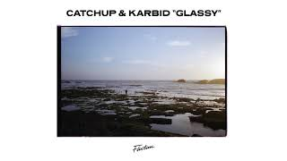 CatchUp & Karbid - Glassy [Flirtini Mondays]