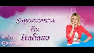 Download Supercreativa en italiano (Martina Stoessel) MP3 song and Music Video