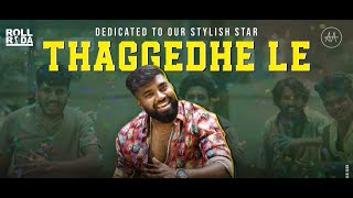 Thaggedhe le | Roll Rida | A Tribute to Pushpa | Allu Arjun Special Birthday Song | Pravin Lakkaraju