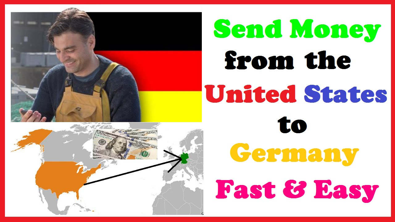 Send Money From The Us To Germany Fast Easy