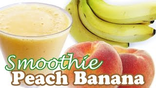 Peach Smoothie Recipe - Peaches Banana Recipes Fruit Smoothies - Healthy Milkshake Shakes - Jazevox