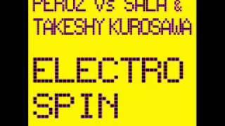 Peruz & Sala & Takeshy Kurosawa-Electro Spin(Takeshy Kurosawa Remix)