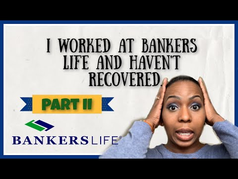 Working At Bankers Life Insurance | Part II