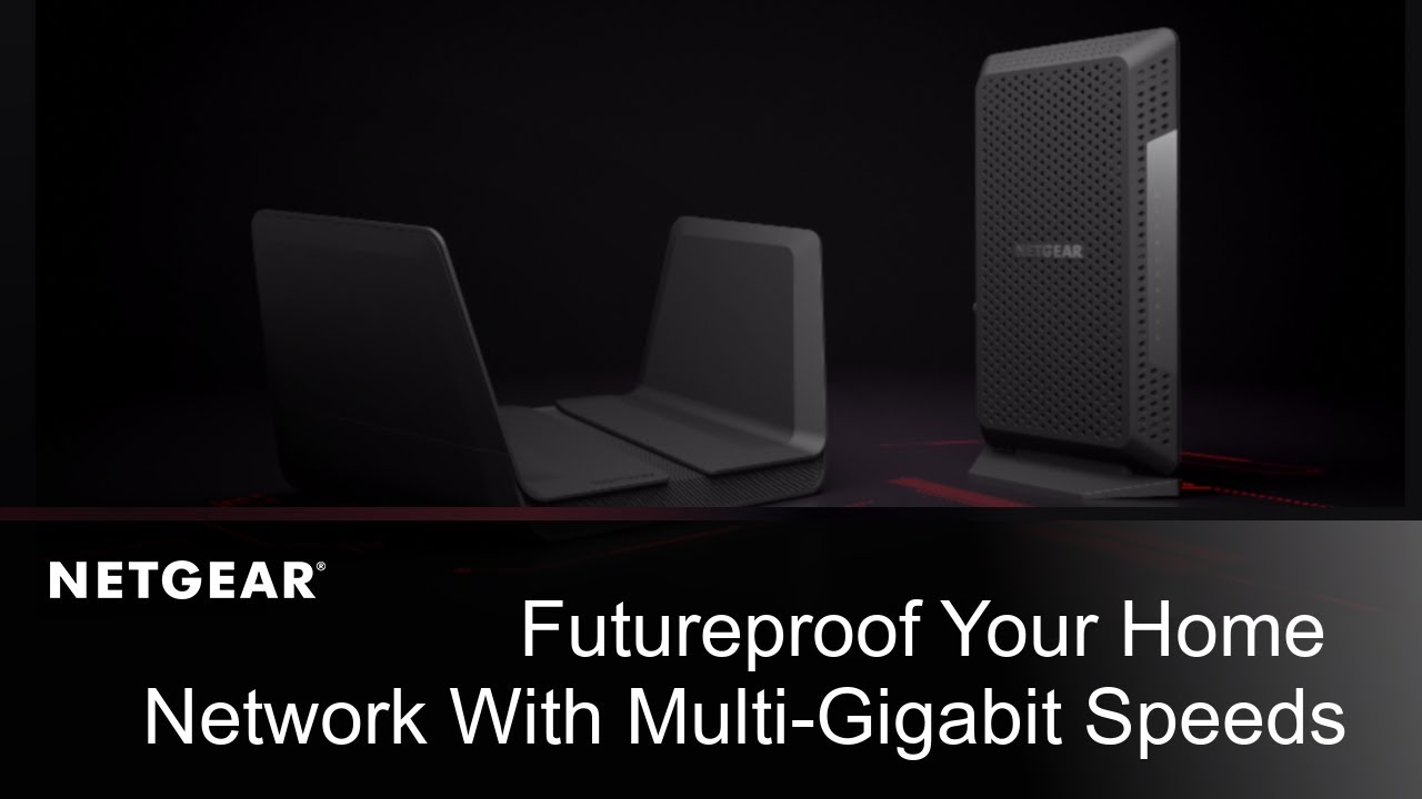 Futureproof Your Home Network with NETGEAR Multi-Gigabit Routers and Cable  Modems
