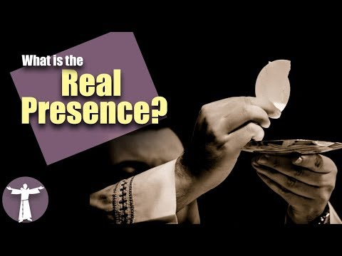 What is the Real Presence?