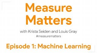 Measure Matters Episode 1: Machine Learning