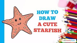How to Draw a Starfish in a Few Easy Steps: Drawing Tutorial for Kids and Beginners