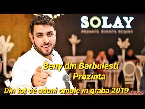 Beny din Barbulesti-👉Din tot ce aduni omule in graba 2019👈