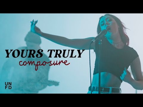 """Yours Truly - """"Composure"""" (Official Music Video)"""