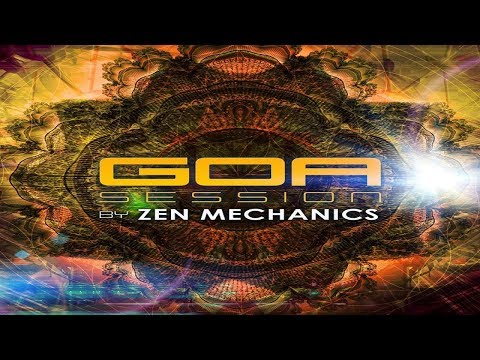 Zen Mechanics - Goa Session [Full Album] ᴴᴰ