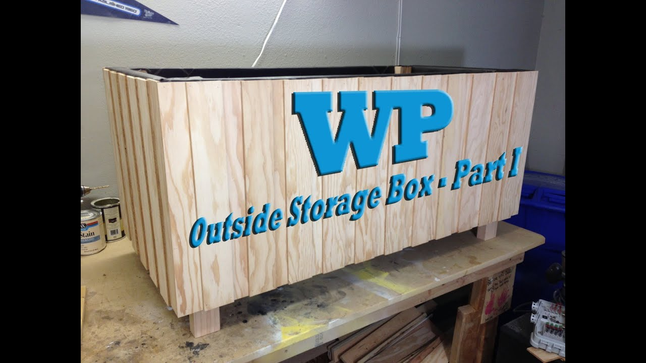 Outside Storage Box - Part I - YouTube