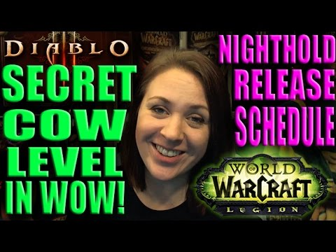 Cow Level in WoW!   Diablo 20th Anniversary!   WoW Nighthold Schedule