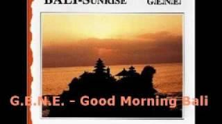 G.E.N.E. - Good Morning Bali