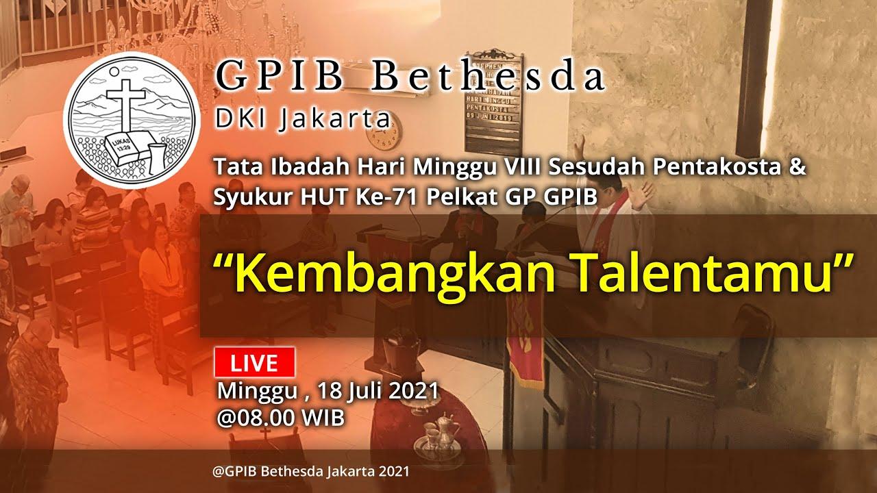 Ibadah Hari Minggu VIII Sesudah Pentakosta & Syukur HUT Ke-71 Pelkat GP GPIB (18 Juli 2021)