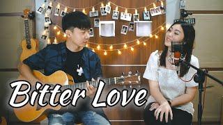 Bitter Love - Ardhito Pramono | by Nadia & Yoseph (NY Cover)