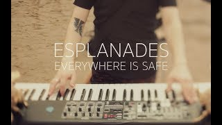 Esplanades - Everywhere Is Safe (Live)