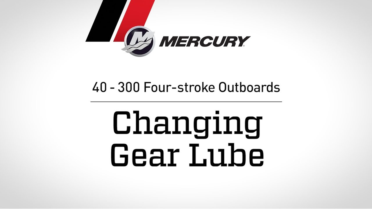 Mercury 40 300hp Fourstroke Outboard Maintenance Changing Gear Lube Youtube